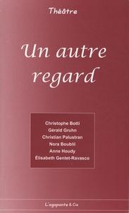 Christophe Botti et Gérald Gruhn - Un autre regard.