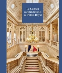 Christophe Bottineau et Denys de Béchillon - Le conseil constitutionnel au Palais-Royal.
