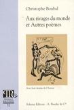 Christophe Boubal - Aux rivages du monde (1982-1983) - Et autres poèmes.