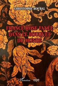 Christophe Boubal - France rose fanée dans le bouquet du monde.