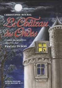 Christophe Boubal - Le Château des Ondes.