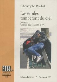 Christophe Boubal - Les étoiles tomberont du ciel - Journal, carnets de poche 188 à 191.