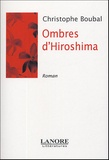 Christophe Boubal - Ombres d'Hiroshima.