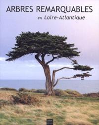 Christophe Boucher et Denis Portier - Arbres remarquables en Loire-Atlantique.