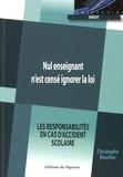 Christophe Boucher - Nul enseignant n'est censé ignorer la loi - Les responsabilités en cas d'accident scolaire.