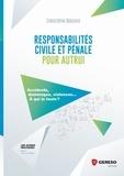 Christophe Boucher - Responsabilités civile et pénale pour autrui - Accidents, dommages, violences... A qui la faute ?.