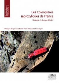 Christophe Bouget et Hervé Brustel - Les coléoptères saproxyliques de France - Catalogue écologique illustré.