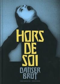 Christophe Boulanger et Savine Faupin - Hors de soi - Danser brut.