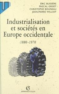 Christophe Bouneau et Eric Bussière - Industrialisation et sociétés en Europe occidentale (1880-1970).