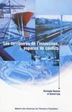 Christophe Bouneau et Yannick Lang - Les territoires de l'innovation, espaces de conflits.
