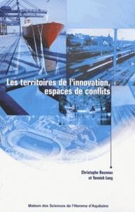 Christophe Bouneau et Yannick Lung - Les territoires de l'innovation, espaces de conflits.