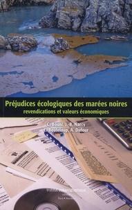 Christophe Bouni et Jean-Baptiste Narcy - Préjudices écologiques des marées noires - Revendications et valeurs économiques.