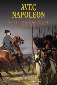 Christophe Bourachot - BIBLIOMNIBUS  : Avec Napoléon - Les soldats témoignent 1805-1815.