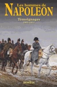 Christophe Bourachot - Les hommes de Napoléon - Témoignages 1805-1815.