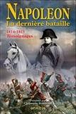 Christophe Bourachot - Napoléon La dernière bataille - 1814-1815, Témoignages.