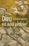 Christophe Boureux - Dieu est aussi jardinier - La Création, une écologie accomplie.