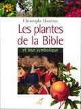 Christophe Boureux - Les plantes de la Bible et leur symbolique.