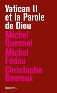 Christophe Boureux et Michel Fédou - Vatican II et la Parole de Dieu.