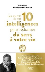 Christophe Bourgois-Costantini - Les secrets de vos 10 intelligences pour redonner du sens à votre vie.