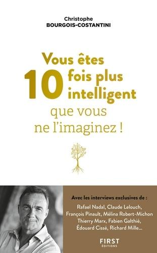 Vous êtes 10 fois plus intelligent qu'on ne vous ne l'imaginez !