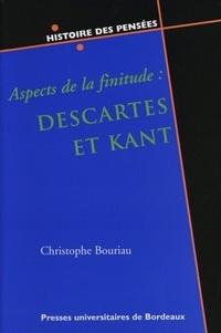 Christophe Bouriau - Aspects de la finitude : Descartes et Kant.