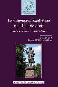 Christophe Bouriau et Jochen Sohnle - La dimension kantienne de l'Etat de droit - Approches juridiques et philosophiques.