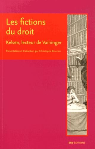 Christophe Bouriau - Les fictions du droit - Kelsen, lecteur de Vaihinger.