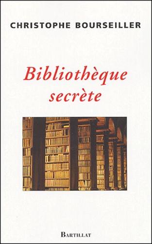 Christophe Bourseiller - Bibliothèque secrète.
