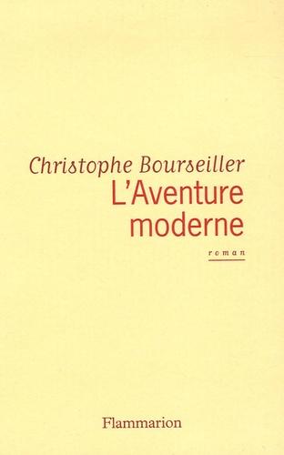 Christophe Bourseiller - L'Aventure moderne.