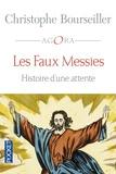 Christophe Bourseiller - Les faux messies - Histoire d'une attente.