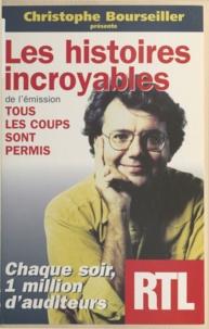 Christophe Bourseiller et Louis Dulmand - Les histoires incroyables de l'émission Tous les coups sont permis.