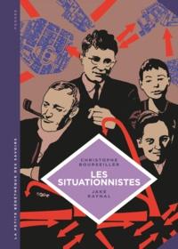 Christophe Bourseiller et Jake Raynal - Les situationnistes - La révolution de la vie quotidienne (1957-1972).