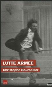 Christophe Bourseiller - Lutte armée.