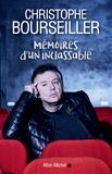 Christophe Bourseiller - Mémoires d'un inclassable.