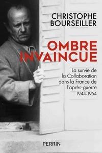 Christophe Bourseiller - Ombre invaincue.