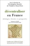 Christophe Boutin et Frédéric Rouvillois - Décentraliser en France - Idéologies, histoire et prospective, Colloque du CENTRE, Caen, 28 et 29 novembre 2002.