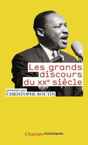 Christophe Boutin - Les grands discours du XXe siècle.