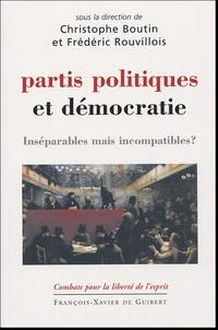 Christophe Boutin et Frédéric Rouvillois - Partis politiques et démocratie - Inséparables mais incompatibles ?.