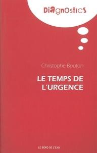Christophe Bouton - Le temps de l'urgence.