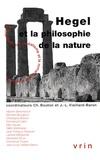 Christophe Bouton et Jean-Louis Vieillard-Baron - Recherches sur l'idéalisme et le romantisme allemands - Tome 4, Hegel et la philosophie de la nature.