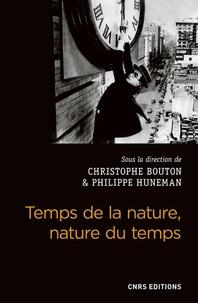 Temps de la nature, nature du temps- Etudes philosophiques sur le temps dans les sciences naturelles - Christophe Bouton |