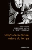 Christophe Bouton et Philippe Huneman - Temps de la nature, nature du temps - Etudes philosophiques sur le temps dans les sciences naturelles.