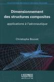Christophe Bouvet - Dimensionnement des structures composites - Applications à l'aéronautique.