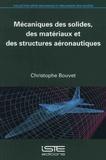 Christophe Bouvet - Mécaniques des solides, des matériaux et des structures aéronautiques.