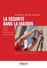 Christophe Branchu et Michel Branchu - La sécurité dans la maison - L'artisan de sa maison.