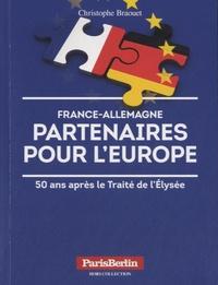 Christophe Braouet - France-Allemagne, partenaires pour l'Europe - 50 après le Traité de l'Elysée.