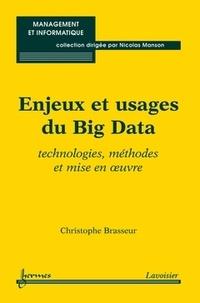 Christophe Brasseur - Enjeux et usages du Big Data - Technologies, méthodes et mise en oeuvre.