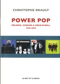 Christophe Brault - Power pop - Mélodies, choeurs & rock'n'roll, 1970-2019.