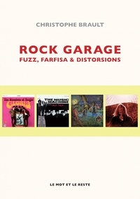 Christophe Brault - Rock garage - Fuzz, farfisa & distorsions.