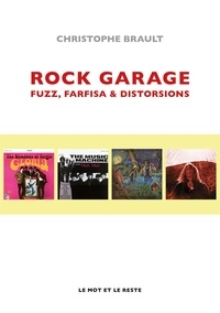 Christophe Brault - Rock garage - Fuzz, farfisa & distorsions.